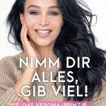 """Verona Pooth veröffentlicht erste Biographie: """"Nimm dir alles, gib viel! Das Verona Prinzip"""""""