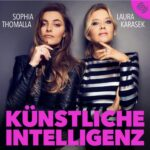 """""""Künstliche Intelligenz"""" Podcast von Sophia Thomalla und Laura Karasek"""